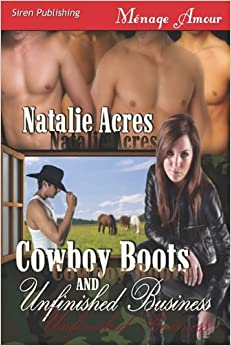 Cowboy Boots and Unfinished Business (Siren Publishing Menage Amour)