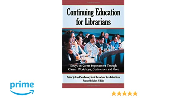 Custom Term Papers And Essays Amazoncom Continuing Education For Librarians Essays On Career  Improvement Through Classes Workshops Conferences And More   Carol  Global Warming Essay In English also English Reflective Essay Example Amazoncom Continuing Education For Librarians Essays On Career  Thesis Statement For A Persuasive Essay