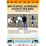 """Horse Training: """"Install An Operating System In Your Horse"""" Enjoy Your Horse! Get Respect, Control and Have Your Horse Turning, Bending, Giving, Stopping, And Cooperating. Horseback Riding, Horse Trainer, Reining, Video, Horse Videos, Horse Training DVD"""