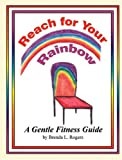 Reach for Your Rainbow, Brenda L. Rogers, 1418455113