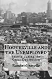Hooverville and the Unemployed: Seattle during the Great Depression