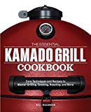 The Essential Kamado Grill Cookbook: Core
