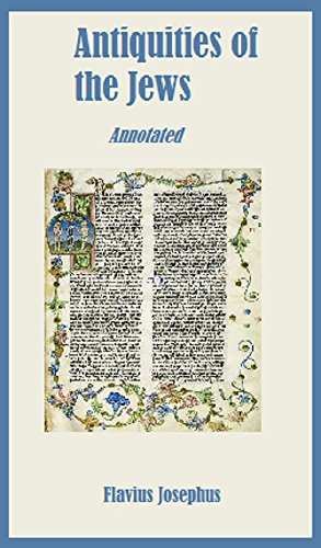 The Antiquities of the Jews (Annotated)