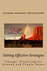 Setting Effective Strategies: Change, Preparing for Growth and People Power (SRO on the Go... Guides to the Gold Book 1) Kindle Edition