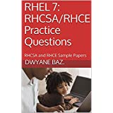 RHEL 7: RHCSA/RHCE Practice Questions: RHCSA and RHCE Sample Papers