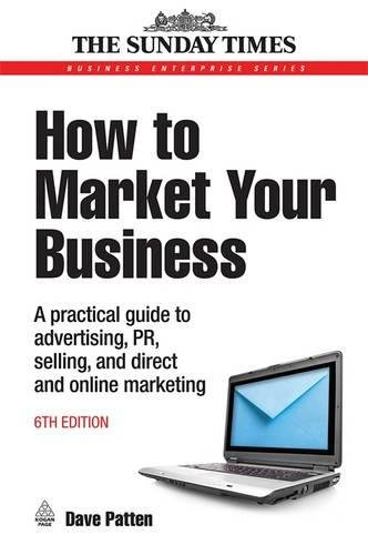 How-to-Market-Your-Business-A-Practical-Guide-to-Advertising-PR-Selling-Direct-and-Online-Marketing-6th-edition-Business-Enterprise