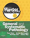 Master Medicine: General and Systematic Pathology