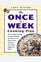 The Once-a-Week Cooking Plan: The Incredible Cooking Program That Will Save You 10 to 20 Hours a Week (and Have Your Family Begging for More!) Paperback