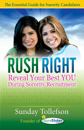 RUSH RIGHT: Reveal Your Best YOU During Sorority Recruitment (Best Sororities In The Us)