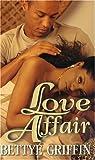 Love Affair, Bettye Griffin, 1583141383