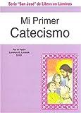 Mi Primer Catecismo, Lawrence G. Lovasik, 0899424708