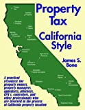 Property Tax California Style, James S. Bone, 0966331079