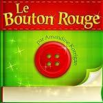 Le Bouton Rouge   Amandine Korrigan