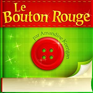Le Bouton Rouge Audiobook