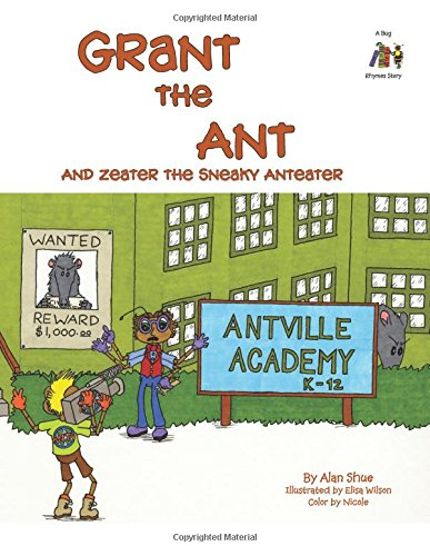 Download Grant the Ant: And Zeater the Sneaky Anteater (Bug Rhymes Stories) (Volume 3) PDF