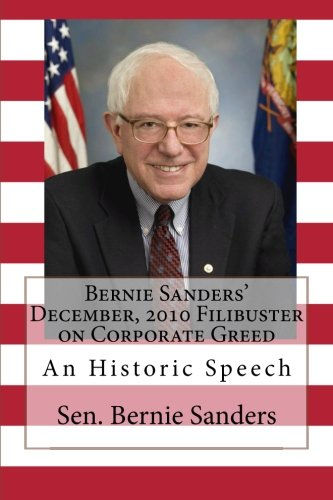 Bernie Sanders' December, 2010 Filibuster on Corporate Greed: An Historic Speech