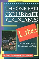The One Pan Gourmet Cooks Lite the One Pan Gourmet Cooks Lite: A Low-Fat Guide to Outdoor Cooking a Low-Fat Guide to Outdoor Cooking