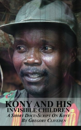 Kony and His Invisible Children