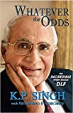 Whatever the Odds: The Incredible Stpry Behind DLF: The Incredible story behind DLF