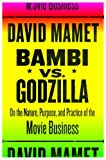 Bambi vs. Godzilla, David Mamet, 0375422536