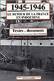 La Guerre d'Indochine, 1945-1954: Textes et documents (French Edition)