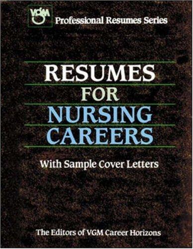 Resumes for Nursing Careers (Vgm Professional Resumes Series)