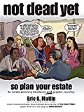 img - for NOT DEAD YET, so plan your estate book / textbook / text book