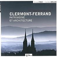 Clermont-Ferrand : Patrimoine et architecture par Arnaud Frich