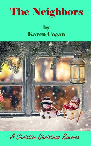 Book: THE NEIGHBORS - A Christian Christmas Romance by Karen Cogan