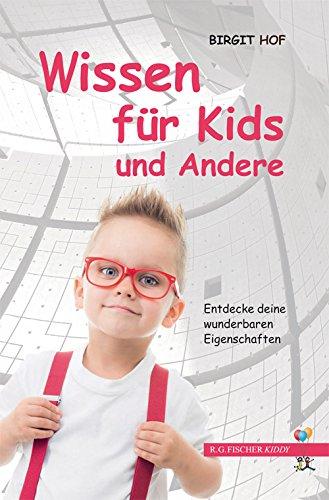 Wissen für Kids und Andere: Entdecke deine wunderbaren Eigenschaften