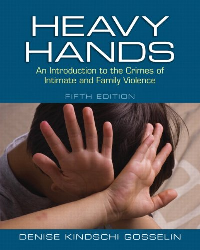 Heavy Hands: An Introduction to the Crimes of Intimate and Family Violence (5th Edition) (New 2013 Counseling Titles)