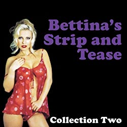 Bettina's Strip and Tease