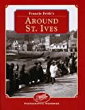 Front cover for the book Francis Frith's Around St Ives (Photographic Memories) by Des Hannigan