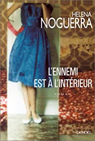 L'ennemi est à l'intérieur par Helena Noguerra