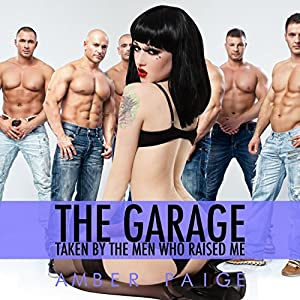 The Garage: Taken by the Men Who Raised Me Audiobook