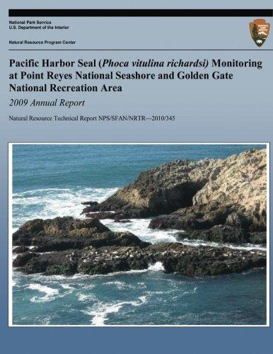 Pacific Harbor Seal (Phoca vitulina richardsi) Monitoring at Point Reyes National Seashore and Golden Gate National Recreation Area 2009 Annual Report