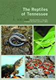 The Reptiles of Tennessee, Matthew Niemiller and R. Graham Reynolds, 1572339497