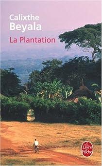 La Plantation par Beyala