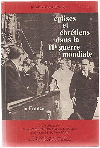 Livres Eglises et chrétiens dans la Seconde guerre mondiale : la France pdf