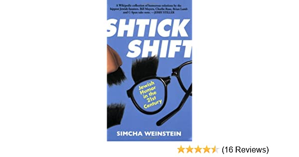 Amazon.com: Shtick Shift: Jewish Humor in the 21st Century: Jewish Humour in the 21st Century eBook: Simcha Weinstein: Kindle Store