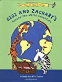 img - for Gigi and Zachary's Around-the-World Adventure: A Seek-and-Find Game book / textbook / text book