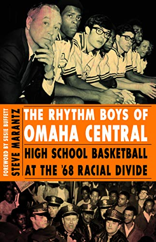 The Rhythm Boys of Omaha Central: High School Basketball at the '68 Racial ()