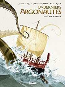 Les derniers Argonautes, tome 2 : La mer du destin par Djian