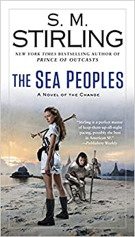 S. M. Stirling - The Sea Peoples