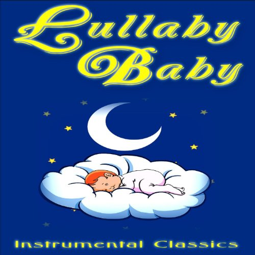 Lullaby Baby: Instrumental Cla...