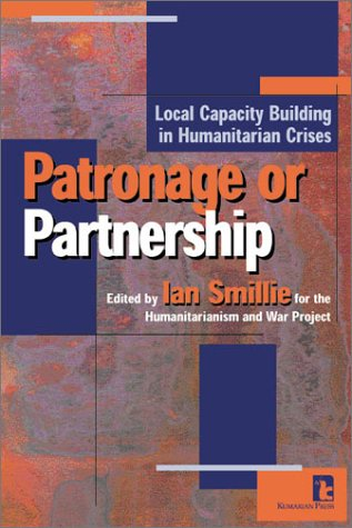 Patronage or Partnership: Local Capacity Building in Humanitarian Crises