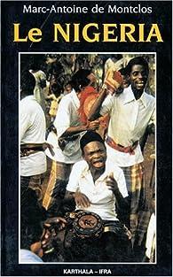 Le Nigéria par Marc-Antoine Pérouse de Montclos