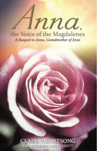 Anna, the Voice of the Magdalenes: A Sequel to Anna, Grandmother of Jesus (Mary Mother Of Jesus And Mary Magdalene)