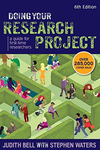 Doing Your Research Project: A Guide For First-Time Researchers (UK Higher Education OUP Humanities & Social Sciences Study S) Judith Bell