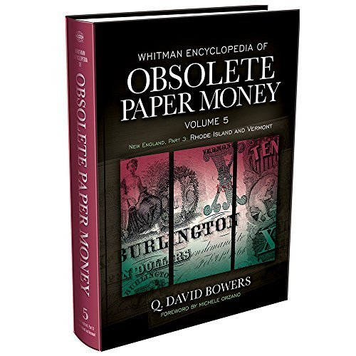 Whitman Encyclopedia of Obsolete Paper Money, Volume 5 by Q. David Bowers - Stores Whitman Mall